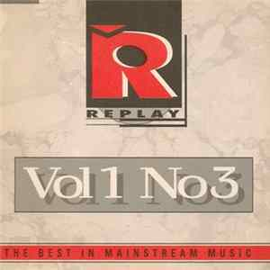 Various - Replay - Vol 1 No 3 - The Best In Mainstream Music flac
